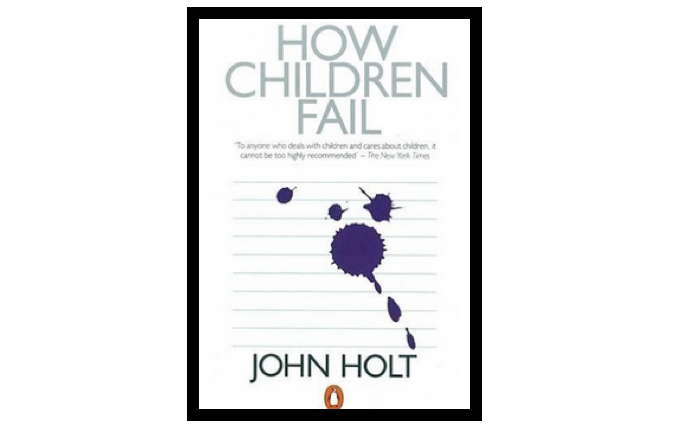 How Children Fail – John Holt